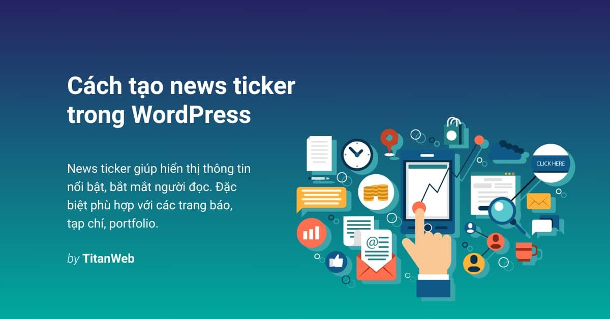 Hướng dẫn tạo news ticker trong website WordPress
